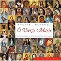 CD audio : Ô Vierge Marie !